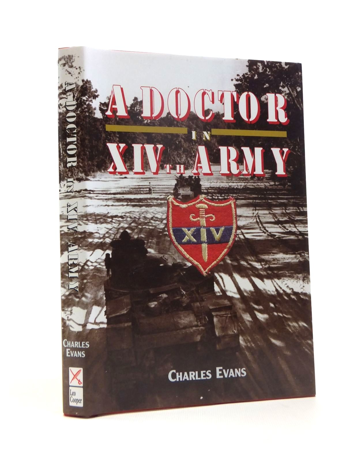 Photo of A DOCTOR IN XIVTH ARMY written by Evans, Charles published by Leo Cooper (STOCK CODE: 1208427)  for sale by Stella & Rose's Books