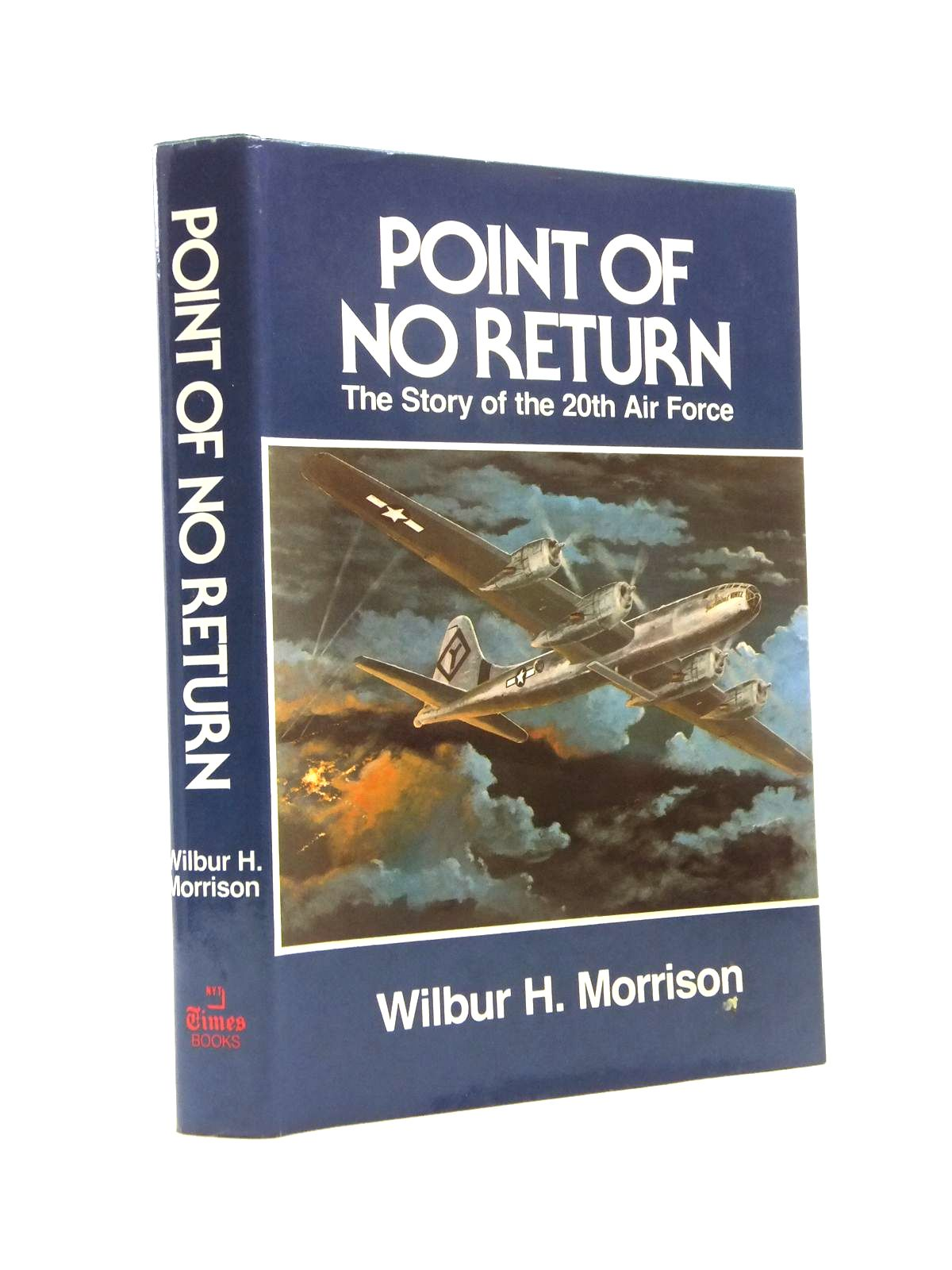 Photo of POINT OF NO RETURN THE STORY OF THE 20TH AIR FORCE written by Morrison, Wilbur H. published by Times Books (STOCK CODE: 1208445)  for sale by Stella & Rose's Books