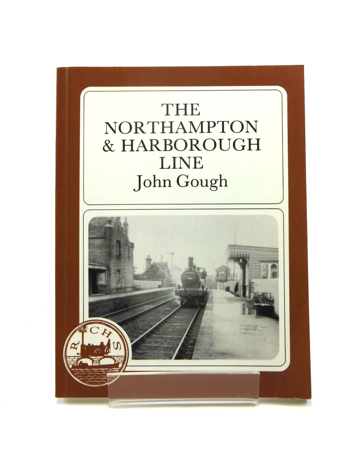 Photo of THE NORTHAMPTON AND HARBOROUGH LINE written by Gough, John published by Railway And Canal Historical Society (STOCK CODE: 1208457)  for sale by Stella & Rose's Books