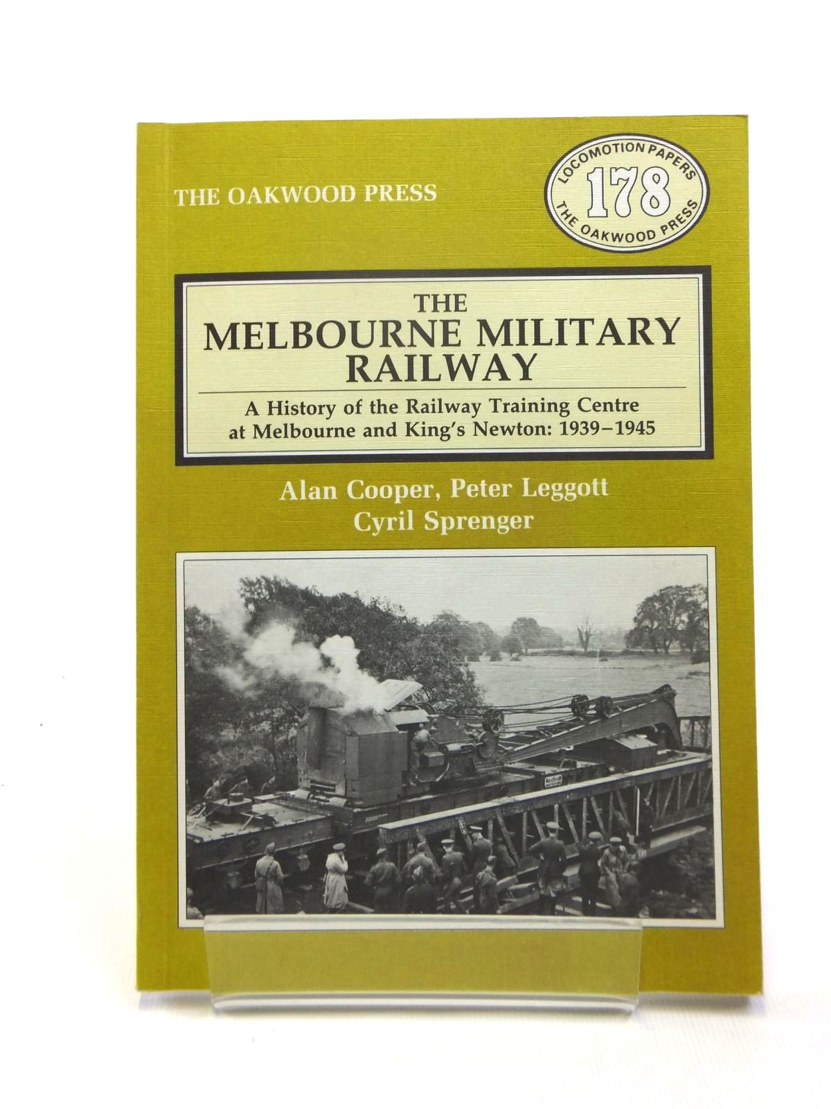 Photo of THE MELBOURNE MILITARY RAILWAY written by Cooper, Alan<br />Leggott, Peter<br />Sprenger, Cyril published by The Oakwood Press (STOCK CODE: 1208458)  for sale by Stella & Rose's Books