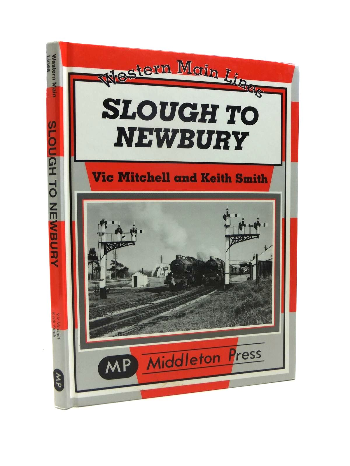 Photo of SLOUGH TO NEWBURY written by Mitchell, Vic<br />Smith, Keith published by Middleton Press (STOCK CODE: 1208460)  for sale by Stella & Rose's Books
