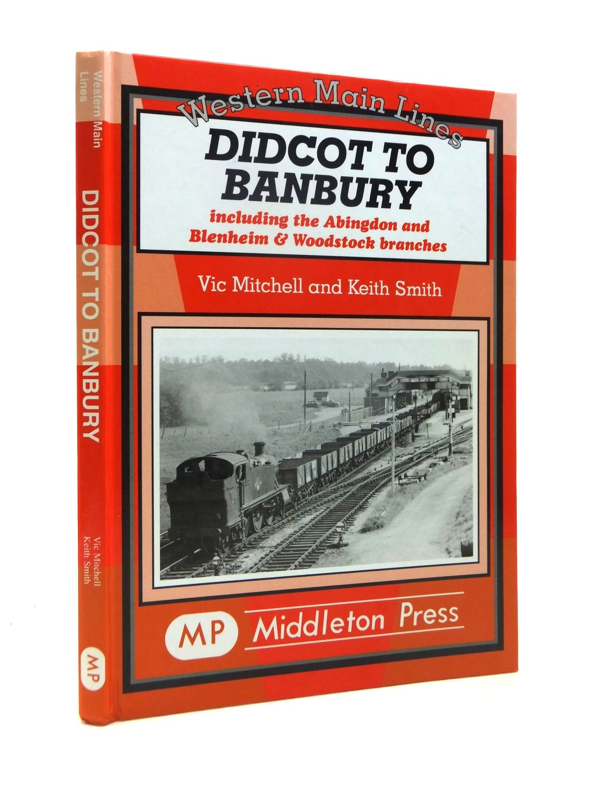 Photo of DIDCOT TO BANBURY written by Mitchell, Vic<br />Smith, Keith published by Middleton Press (STOCK CODE: 1208462)  for sale by Stella & Rose's Books