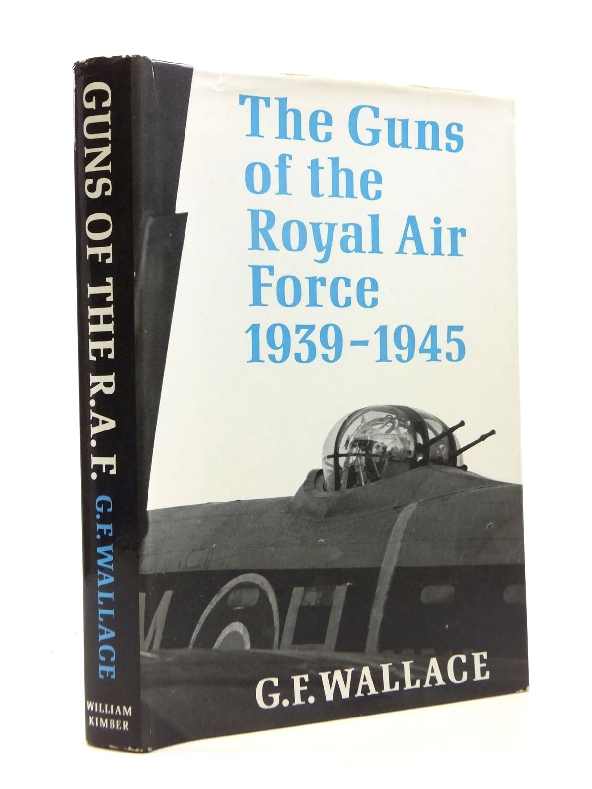 Photo of THE GUNS OF THE ROYAL AIR FORCE 1939-1945 written by Wallace, G.F. published by William Kimber (STOCK CODE: 1208463)  for sale by Stella & Rose's Books