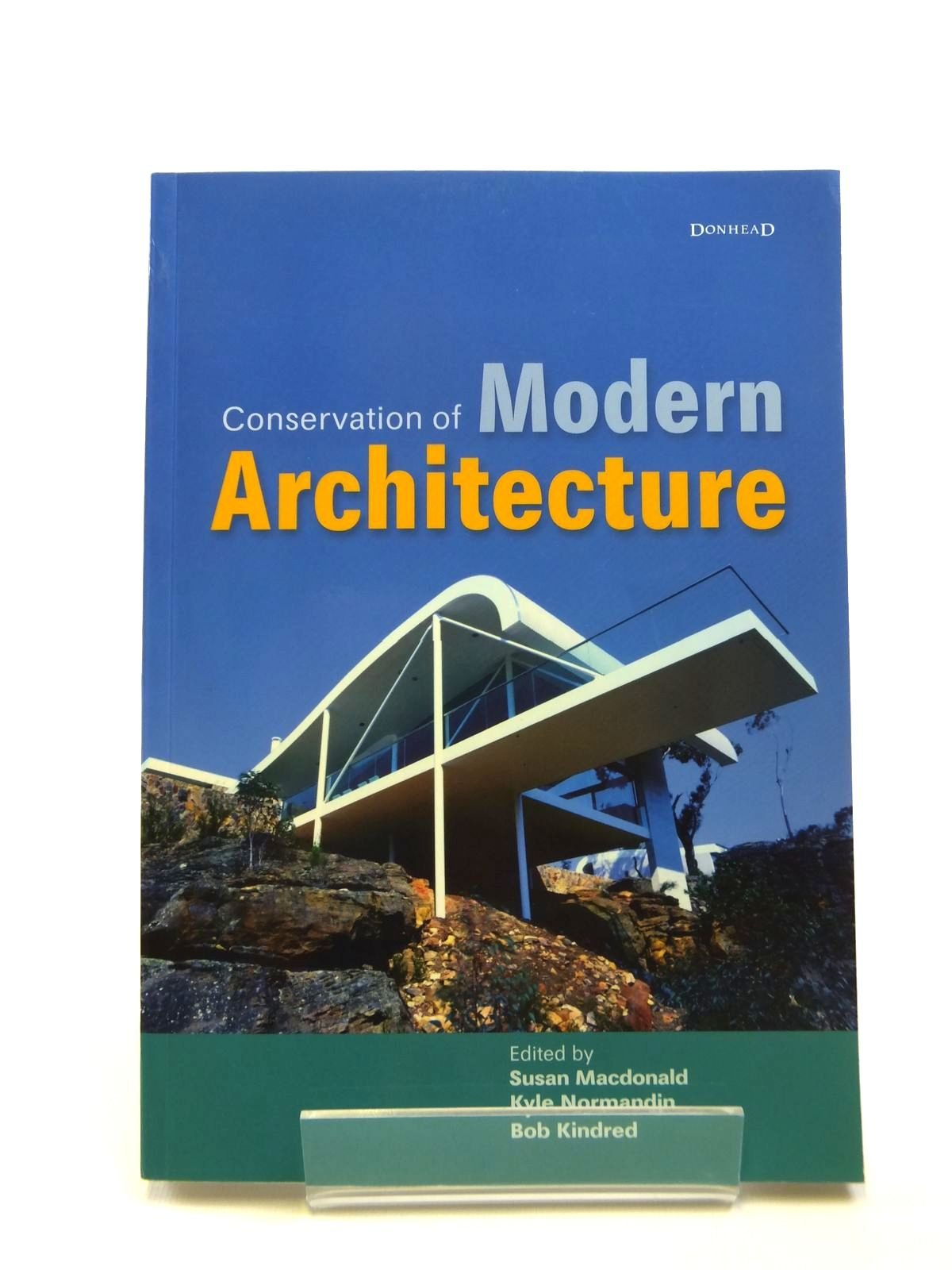 Photo of CONSERVATION OF MODERN ARCHITECTURE written by Macdonald, Susan<br />Normandin, Kyle<br />Kindred, Bob published by Donhead (STOCK CODE: 1208558)  for sale by Stella & Rose's Books