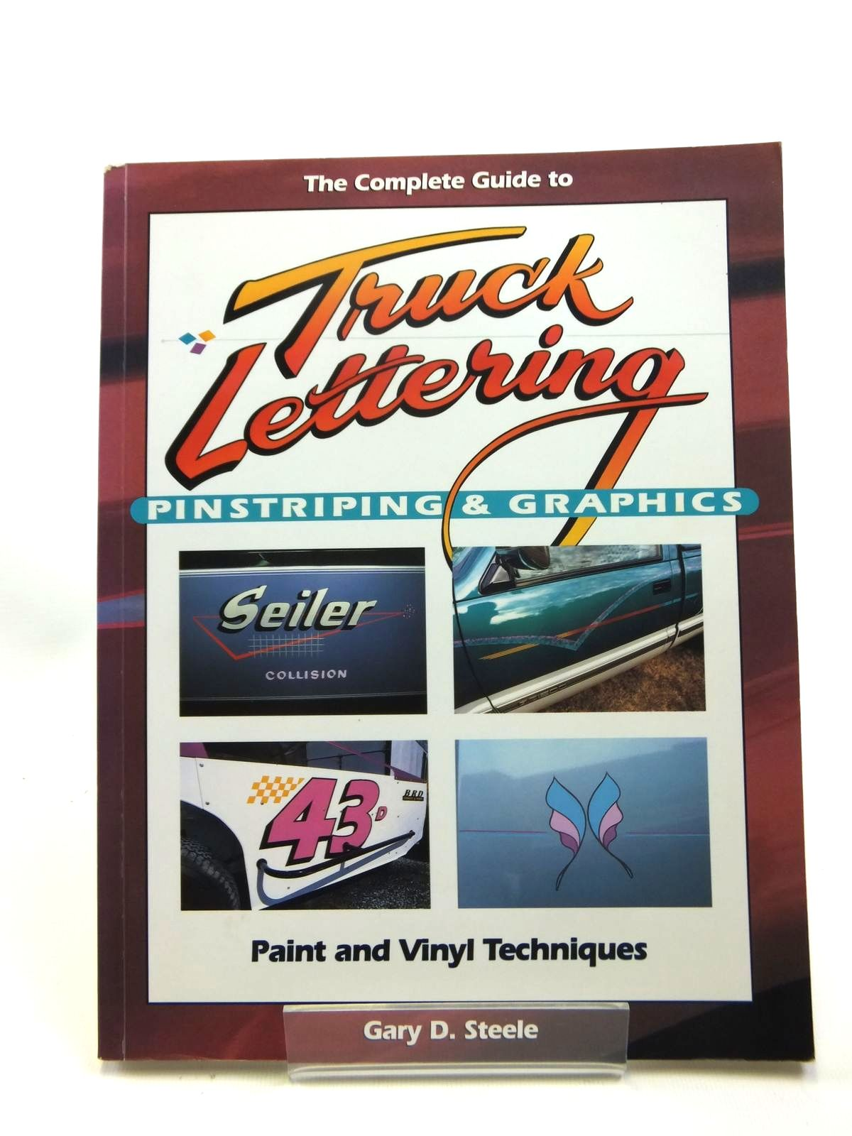 Photo of THE COMPLETE GUIDE TO TRUCK LETTERING PINSTRIPING AND GRAPHICS written by Steele, Gary D. published by St Publications Inc. (STOCK CODE: 1208600)  for sale by Stella & Rose's Books