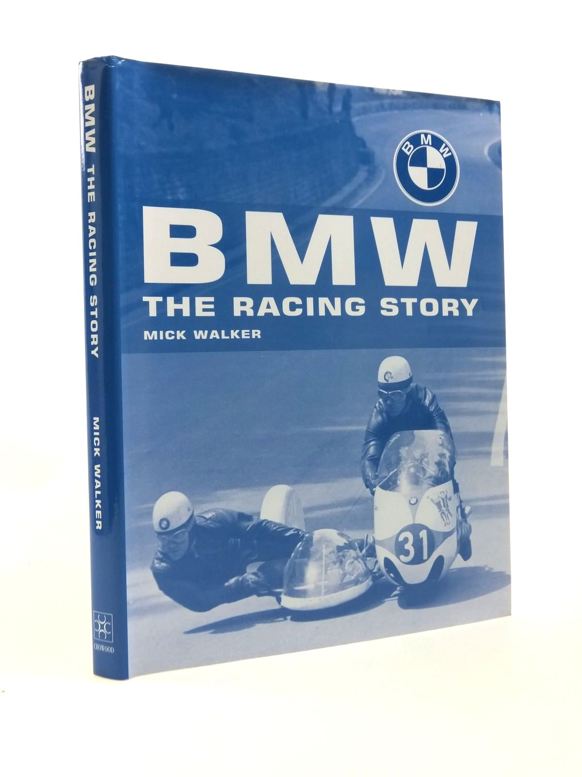 Photo of BMW THE RACING STORY written by Walker, Mick published by The Crowood Press (STOCK CODE: 1208604)  for sale by Stella & Rose's Books