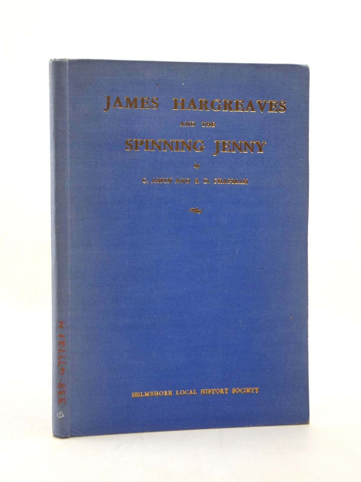 Photo of JAMES HARGREAVES AND THE SPINNING JENNY written by Aspin, Chris<br />Chapman, D. published by Helmshore Local History Society (STOCK CODE: 1208751)  for sale by Stella & Rose's Books