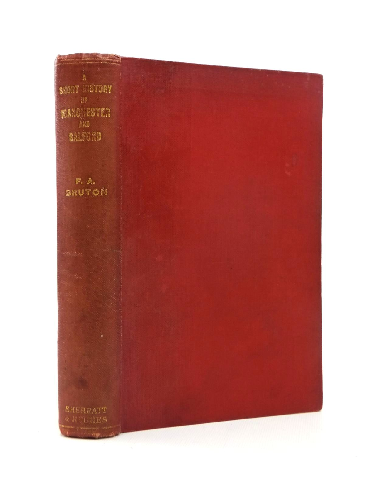 Photo of A SHORT HISTORY OF MANCHESTER AND SALFORD written by Bruton, F.A. published by Sherratt & Hughes (STOCK CODE: 1208758)  for sale by Stella & Rose's Books