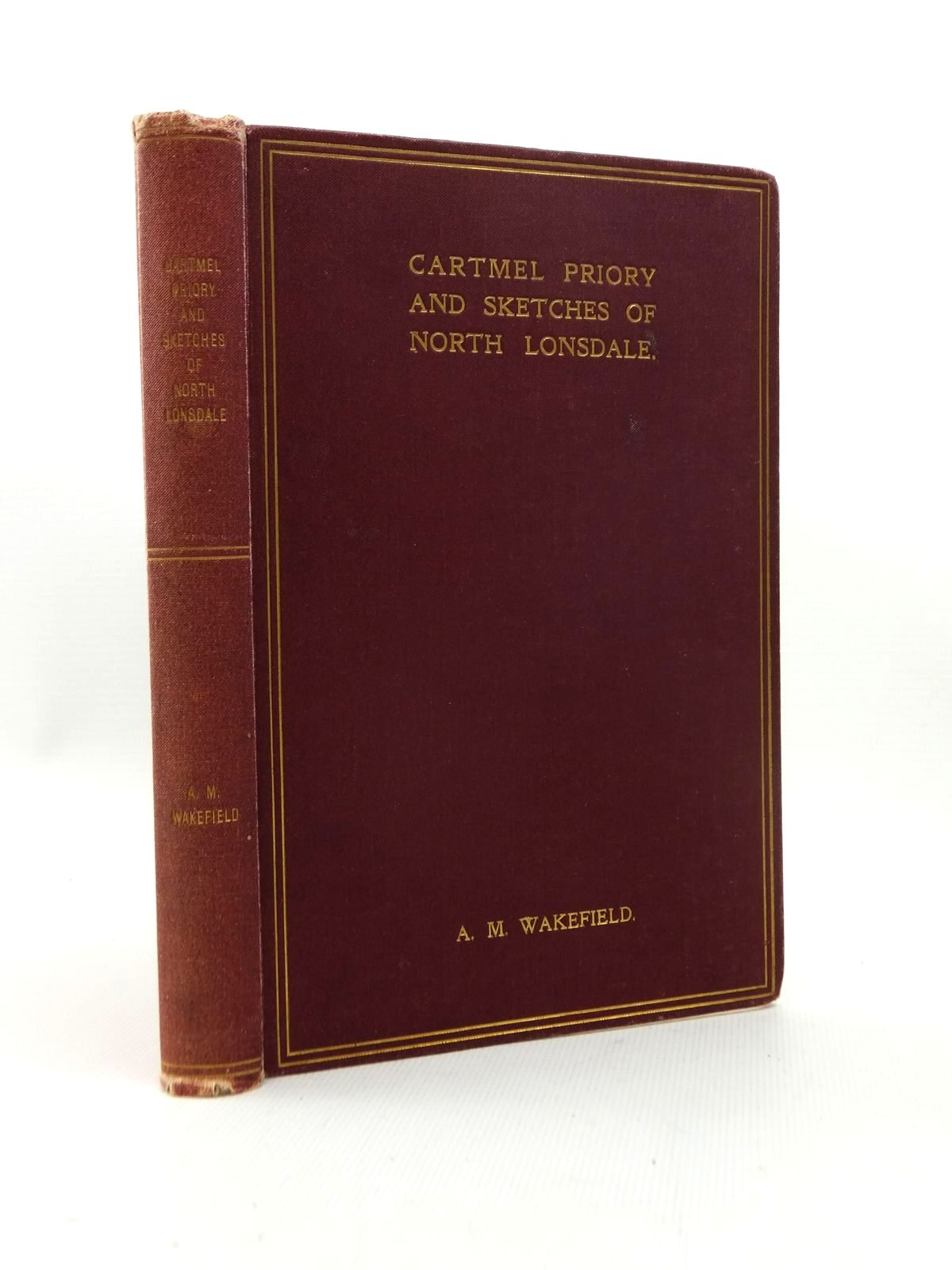 Photo of CARTMEL PRIORY AND SKETCHES OF NORTH LONSDALE written by Wakefield, A.M. published by H.T. Mason (STOCK CODE: 1208789)  for sale by Stella & Rose's Books