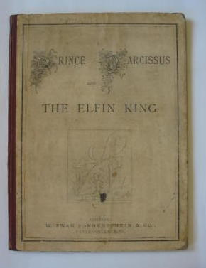 Photo of PRINCE NARCISSUS AND THE ELFIN KING published by W. Swan Sonnenschein & Co. (STOCK CODE: 1301523)  for sale by Stella & Rose's Books