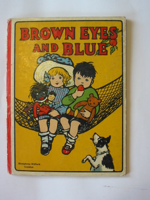 Photo of BROWN EYES AND BLUE illustrated by Hardy, Florence<br />Petherick, Rosa C.<br />Hartley, J.H.<br />et al.,  published by Humphrey Milford (STOCK CODE: 1302936)  for sale by Stella & Rose's Books