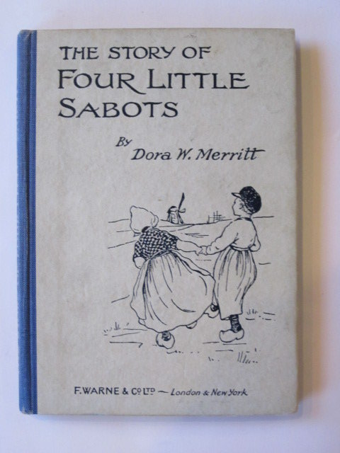 Photo of THE STORY OF FOUR LITTLE SABOTS written by Merritt, Dora W.<br />Pearsall, Dora W. illustrated by Merritt, Dora W. published by Frederick Warne & Co Ltd. (STOCK CODE: 1303727)  for sale by Stella & Rose's Books