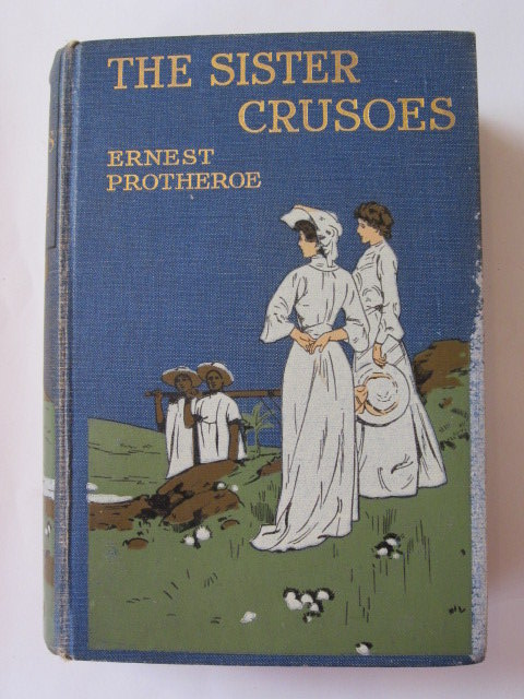 Photo of THE SISTER CRUSOES written by Protheroe, Ernest illustrated by Skeats, Leonard published by Robert Culley (STOCK CODE: 1303939)  for sale by Stella & Rose's Books
