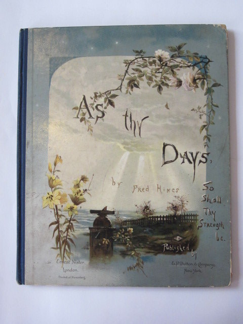 Photo of AS THY DAYS SO SHALL THY STRENGTH BE written by Hines, Fred illustrated by Hines, Fred published by Ernest Nister (STOCK CODE: 1304633)  for sale by Stella & Rose's Books