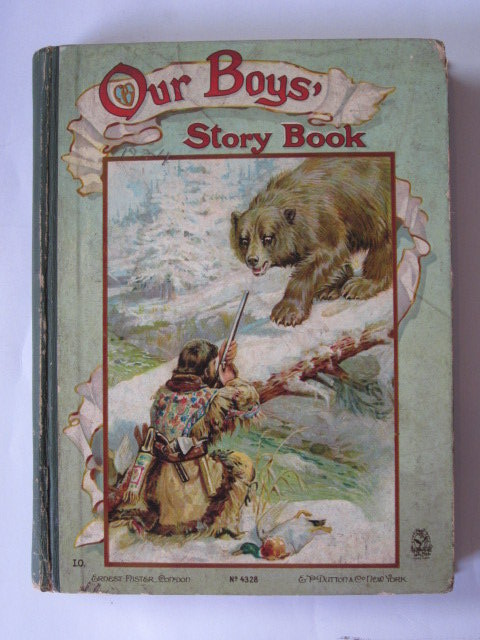 Photo of OUR BOYS' STORY BOOK written by Parry, D.H.<br />Weedon, L.L.<br />Fenn, George Manville<br />Knight, Arthur Lee<br />et al,  published by Ernest Nister, E.P. Dutton & Co. (STOCK CODE: 1305007)  for sale by Stella & Rose's Books
