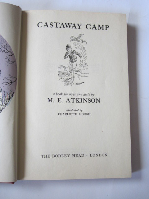 Photo of CASTAWAY CAMP written by Atkinson, M.E. illustrated by Hough, Charlotte published by The Bodley Head (STOCK CODE: 1305435)  for sale by Stella & Rose's Books