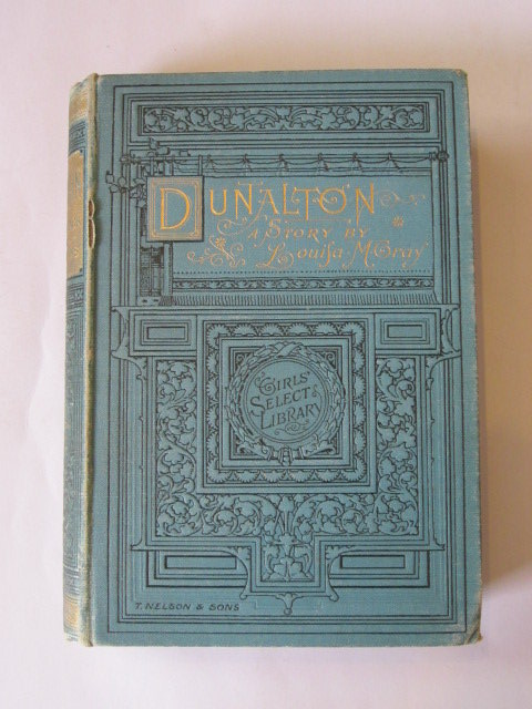 Photo of DUNALTON: THE STORY OF JACK AND HIS GUARDIANS written by Gray, Louisa M. published by T. Nelson & Sons (STOCK CODE: 1305468)  for sale by Stella & Rose's Books
