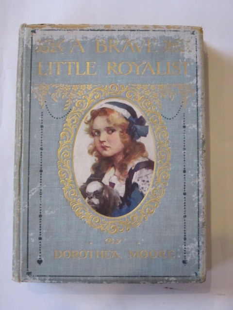 Photo of A BRAVE LITTLE ROYALIST written by Moore, Dorothea illustrated by Campbell, J. published by James Nisbet & Co. Limited (STOCK CODE: 1307298)  for sale by Stella & Rose's Books