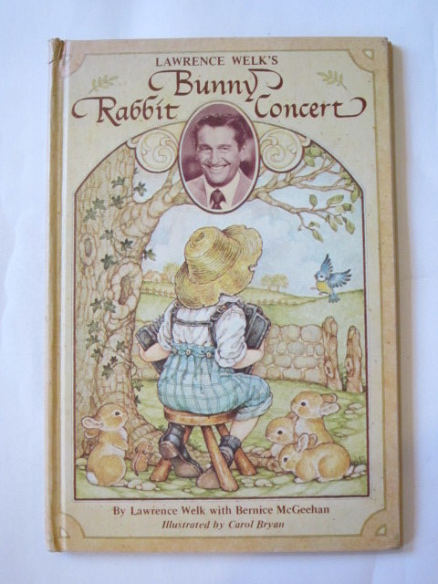 Photo of BUNNY RABBIT CONCERT written by Welk, Lawrence<br />McGeehan, Bernice illustrated by Bryan, Carol published by The Saturday Evening Post Company (STOCK CODE: 1307563)  for sale by Stella & Rose's Books