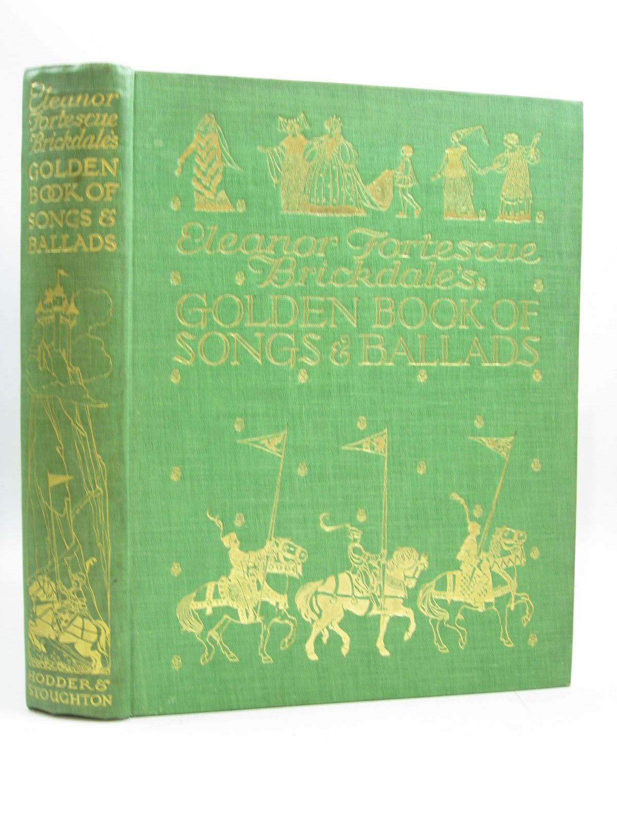 Photo of ELEANOR FORTESCUE BRICKDALE'S GOLDEN BOOK OF SONGS & BALLADS illustrated by Brickdale, Eleanor Fortescue published by Hodder & Stoughton (STOCK CODE: 1314410)  for sale by Stella & Rose's Books