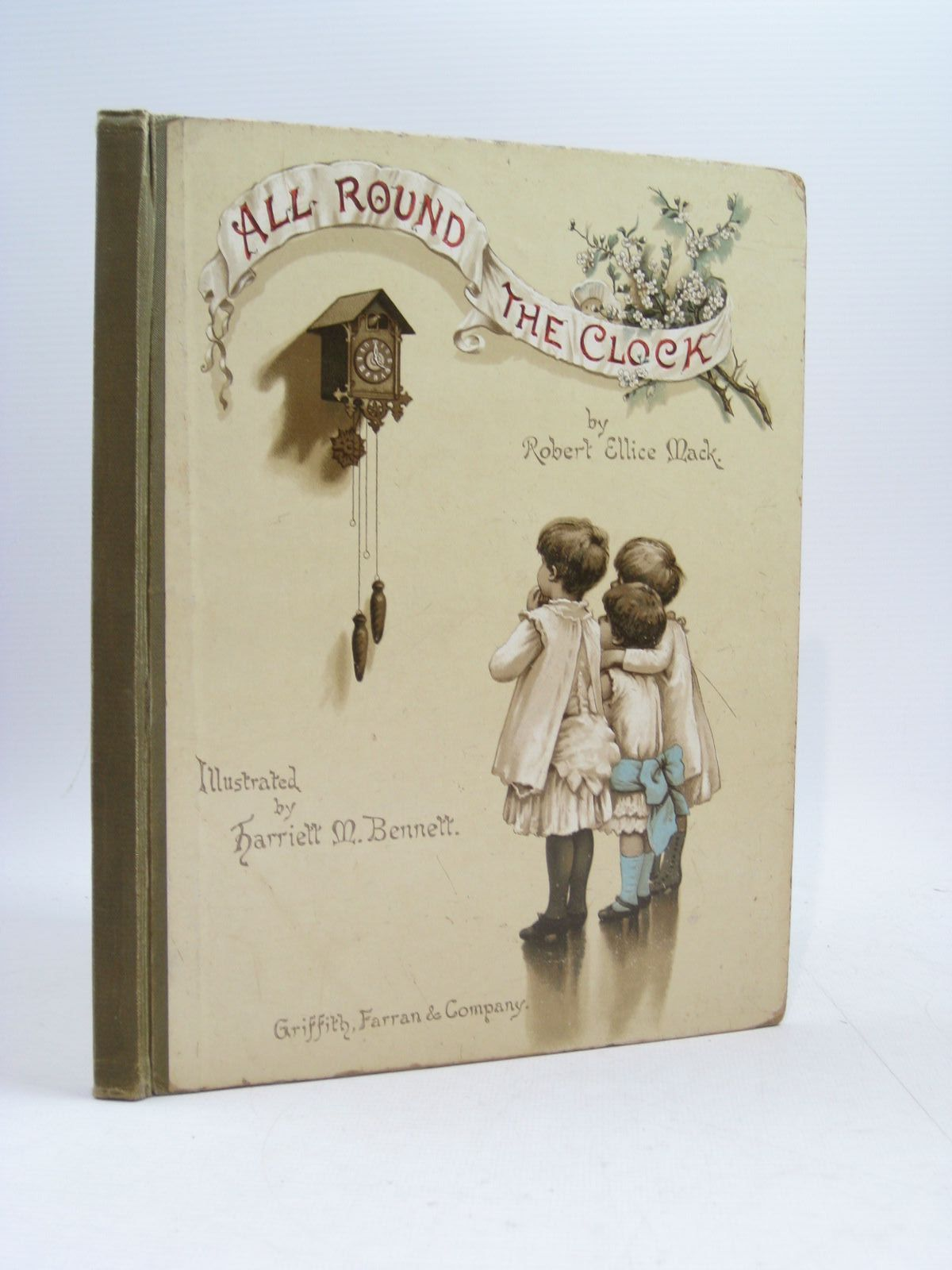 Photo of ALL ROUND THE CLOCK written by Mack, Robert Ellice illustrated by Bennett, Harriett M. published by Griffith Farran & Co. (STOCK CODE: 1314442)  for sale by Stella & Rose's Books