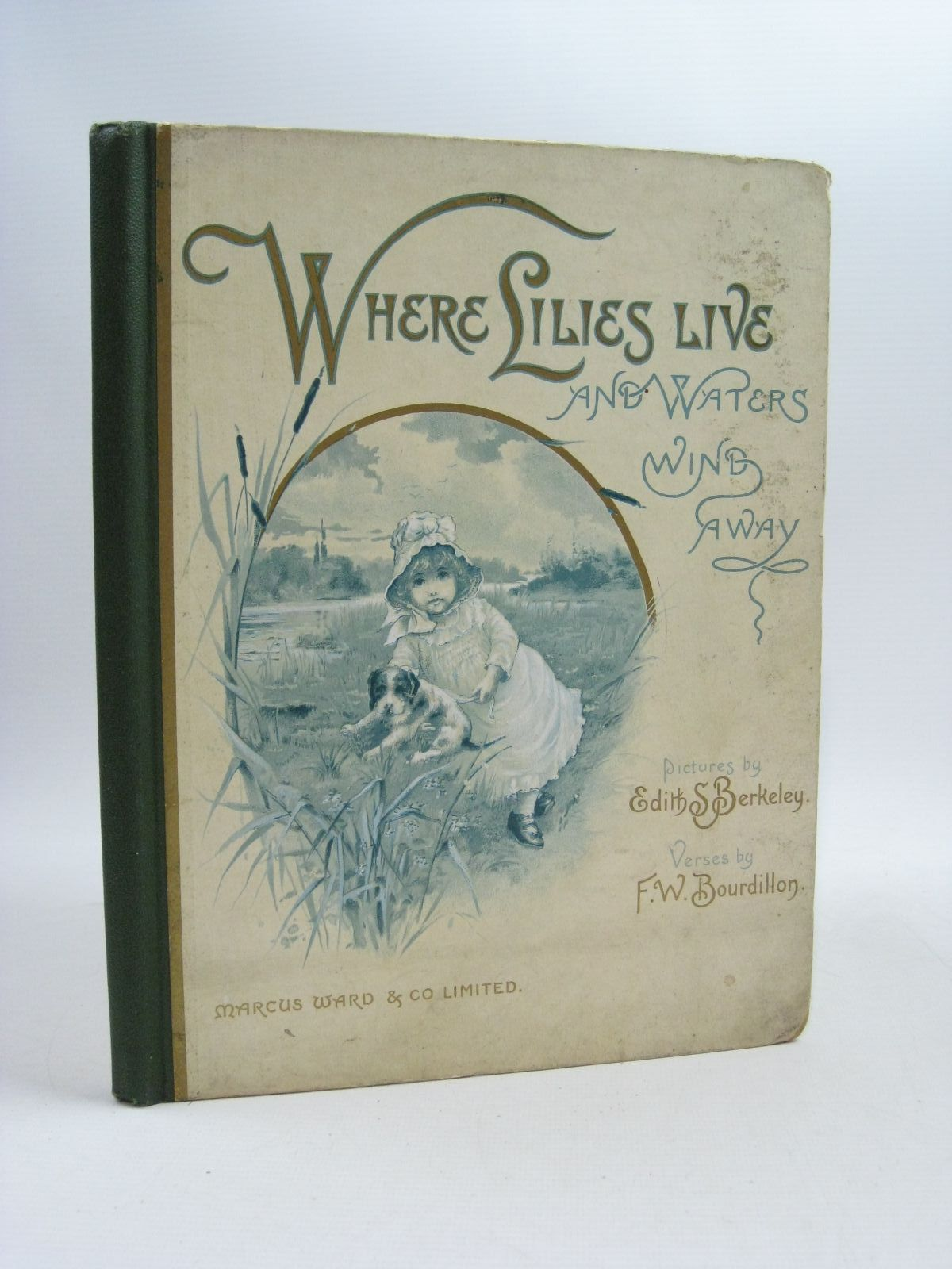 Photo of WHERE LILIES LIVE AND WATERS WIND AWAY written by Bourdillon, F.W. illustrated by Berkeley, Edith Stanley published by Marcus Ward & Co. Limited (STOCK CODE: 1314884)  for sale by Stella & Rose's Books