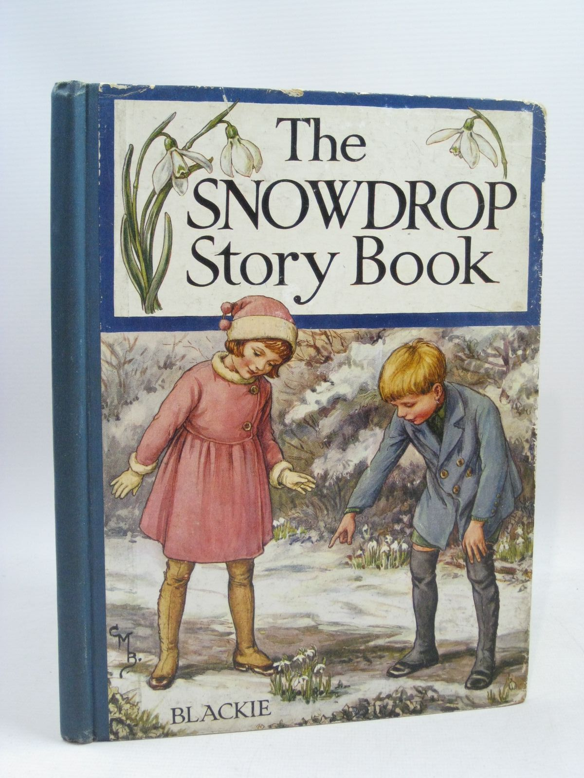 Photo of THE SNOWDROP STORY BOOK written by Pope, Jessie<br />Blomfield, Elsie<br />Hayes, Nancy M.<br />et al, illustrated by Barker, Cicely Mary<br />Brisley, Nina K.<br />Robinson, Gordon<br />et al., published by Blackie & Son Ltd. (STOCK CODE: 1315651)  for sale by Stella & Rose's Books