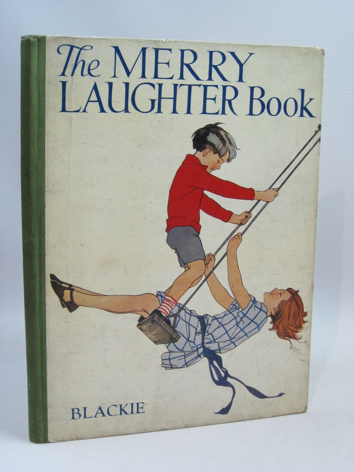 Photo of THE MERRY LAUGHTER BOOK illustrated by Peart, M.A.<br />Appleton, Honor C.<br />Petherick, Rosa C.<br />Blomfield, Elsie<br />Fraser, Peter<br />et al., published by Blackie & Son Ltd. (STOCK CODE: 1315737)  for sale by Stella & Rose's Books