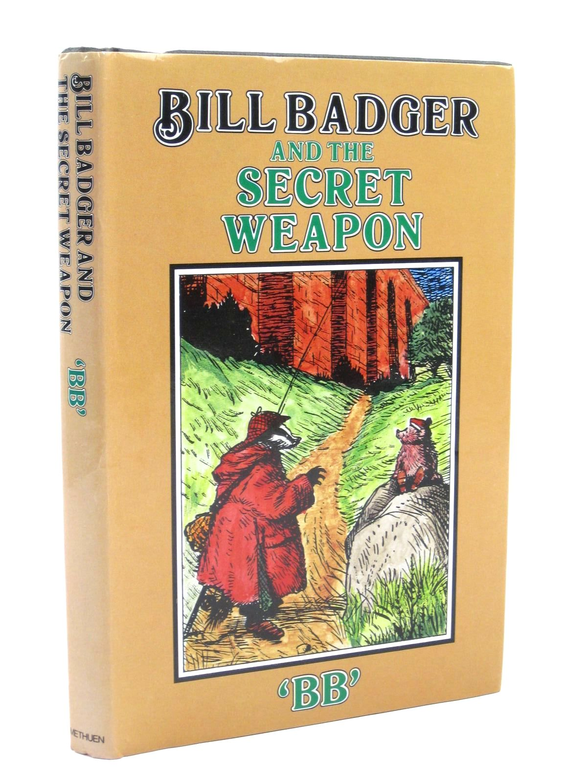 Photo of BILL BADGER AND THE SECRET WEAPON written by BB,  illustrated by BB,  published by Methuen Children's Books (STOCK CODE: 1316443)  for sale by Stella & Rose's Books