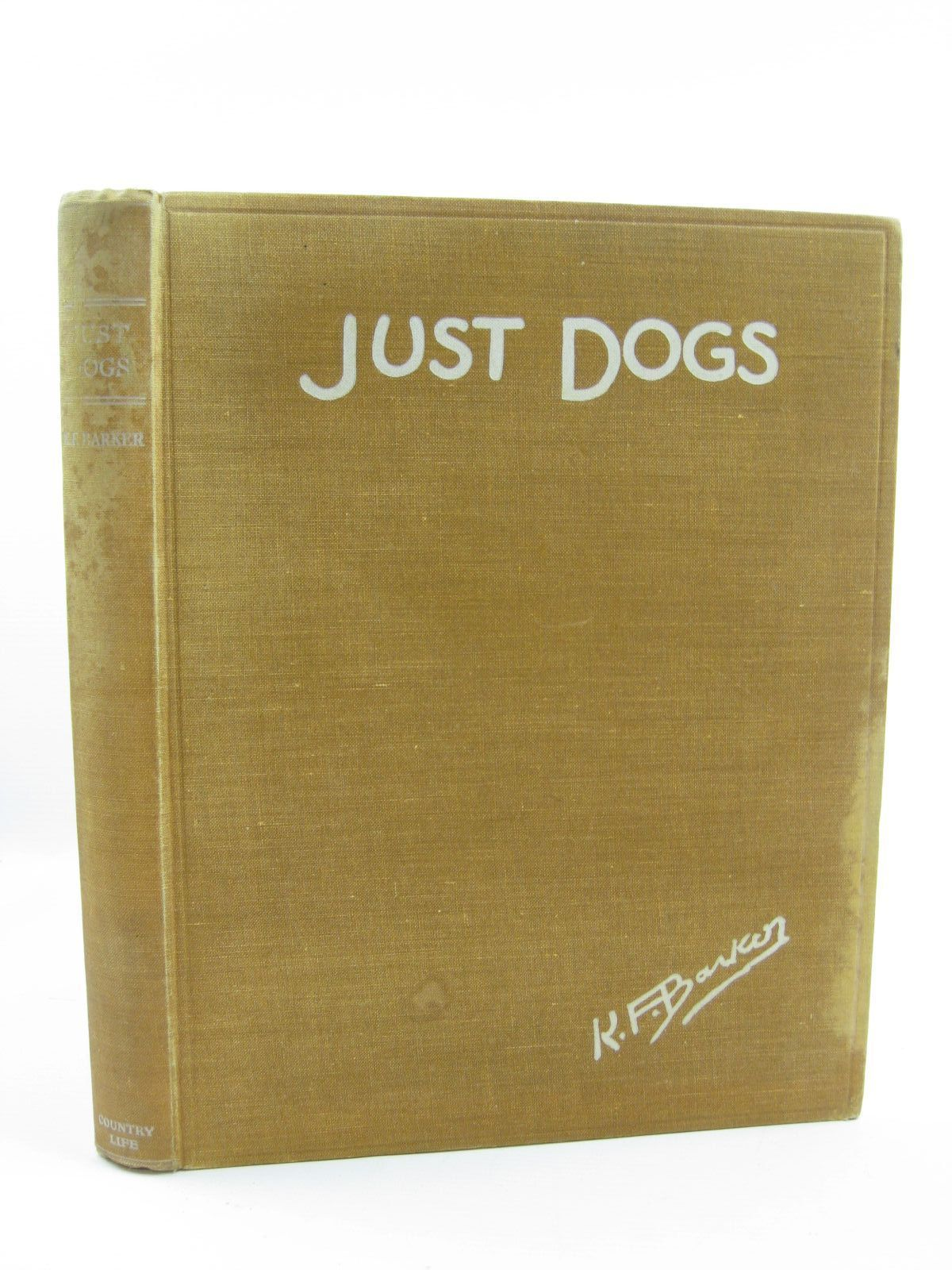 Photo of JUST DOGS written by Barker, K.F. illustrated by Barker, K.F. published by Country Life Ltd. (STOCK CODE: 1316486)  for sale by Stella & Rose's Books