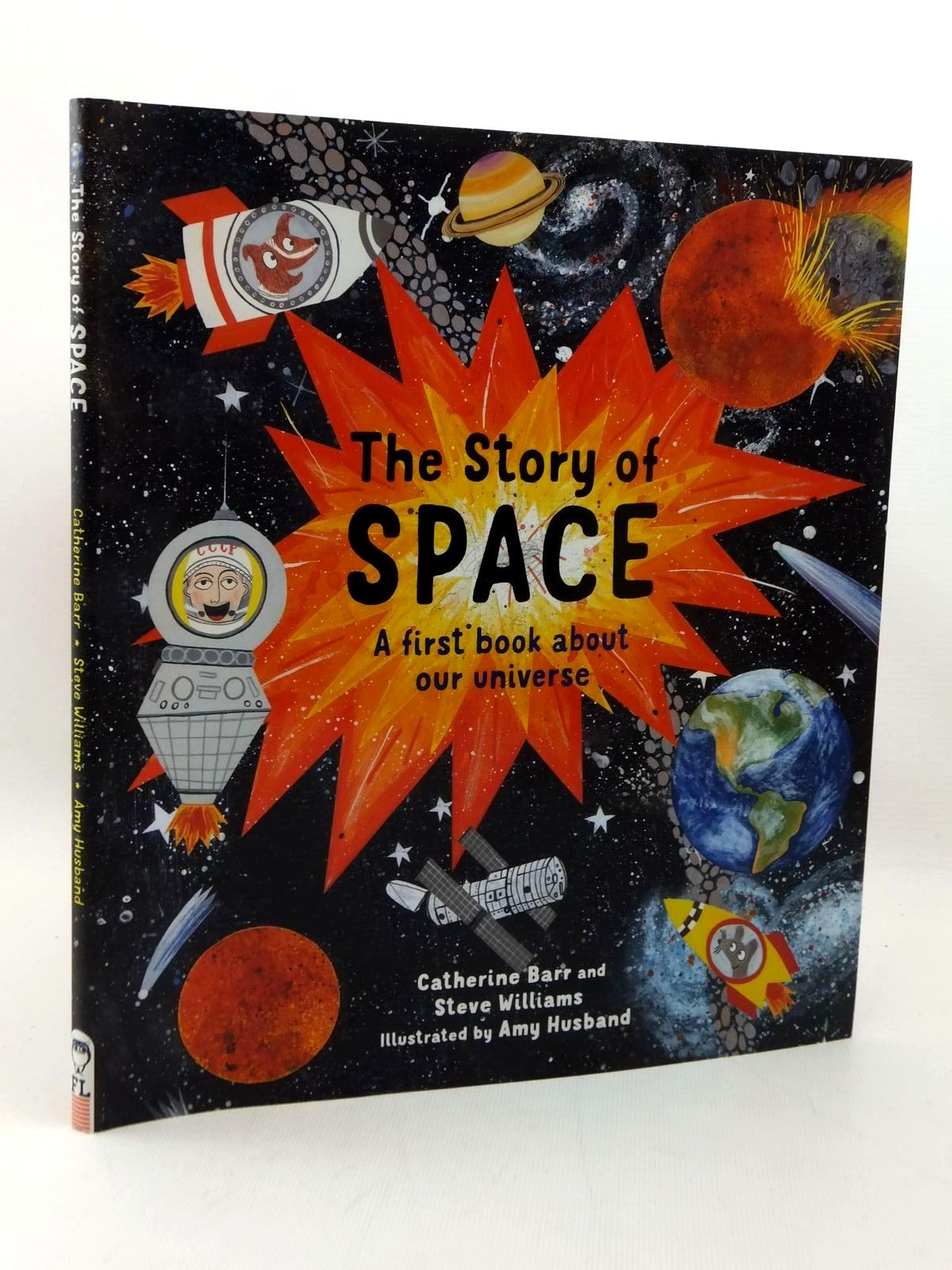 Photo of THE STORY OF SPACE written by Barr, Catherine<br />Williams, Steve illustrated by Husband, Amy published by Frances Lincoln Children's Books (STOCK CODE: 1316915)  for sale by Stella & Rose's Books