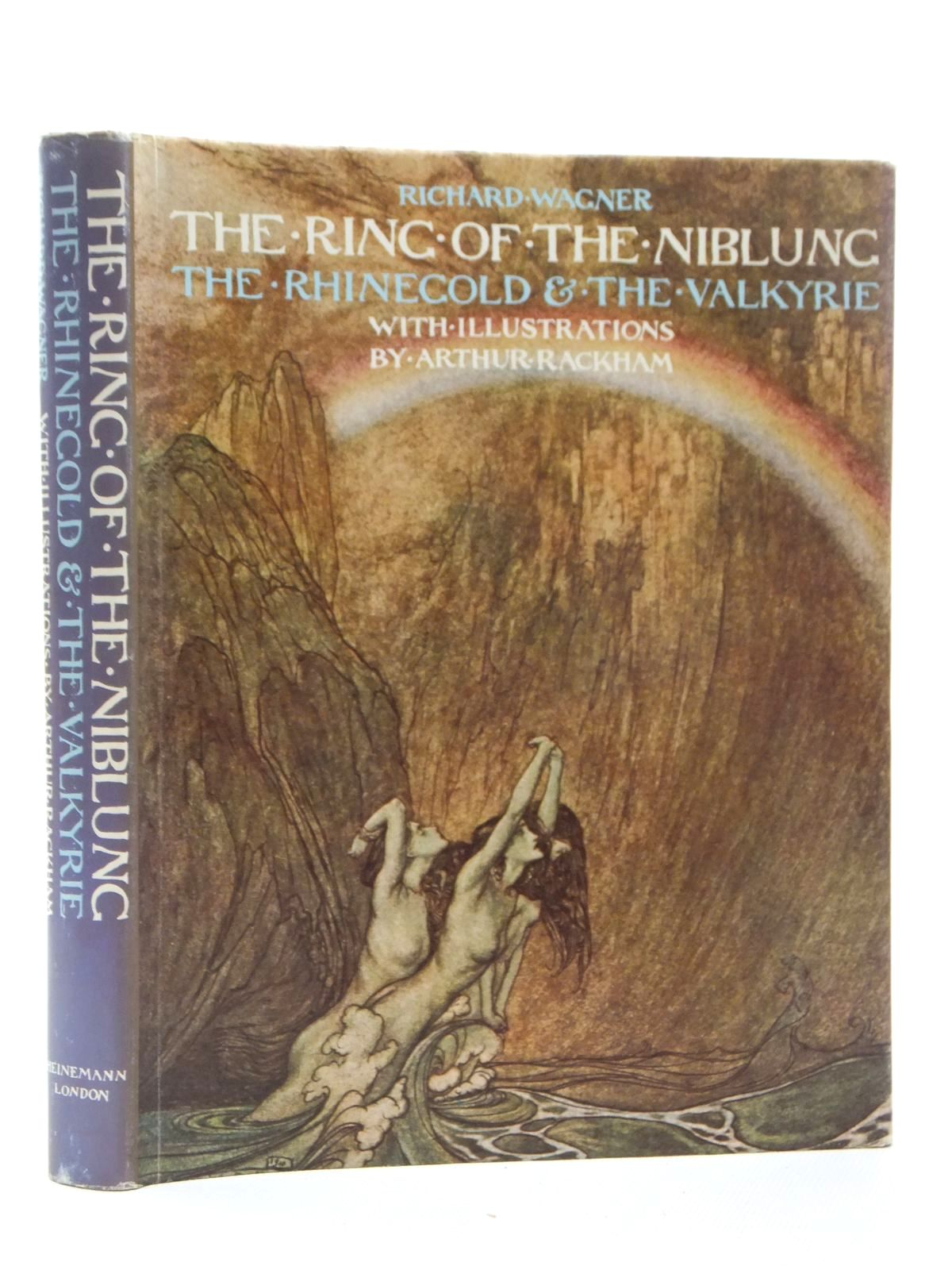 Photo of THE RING OF THE NIBLUNG: THE RHINEGOLD AND THE VALKYRIE written by Wagner, Richard illustrated by Rackham, Arthur published by William Heinemann Ltd. (STOCK CODE: 1317066)  for sale by Stella & Rose's Books