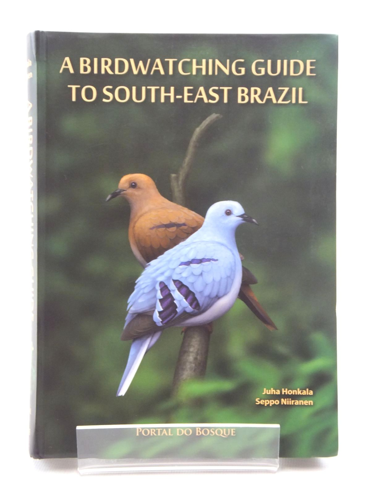 Photo of A BIRDWATCHING GUIDE TO SOUTH-EAST BRAZIL written by Honkala, Juha<br />Niiranen, Seppo published by Portal Do Bosque Association (STOCK CODE: 1317091)  for sale by Stella & Rose's Books