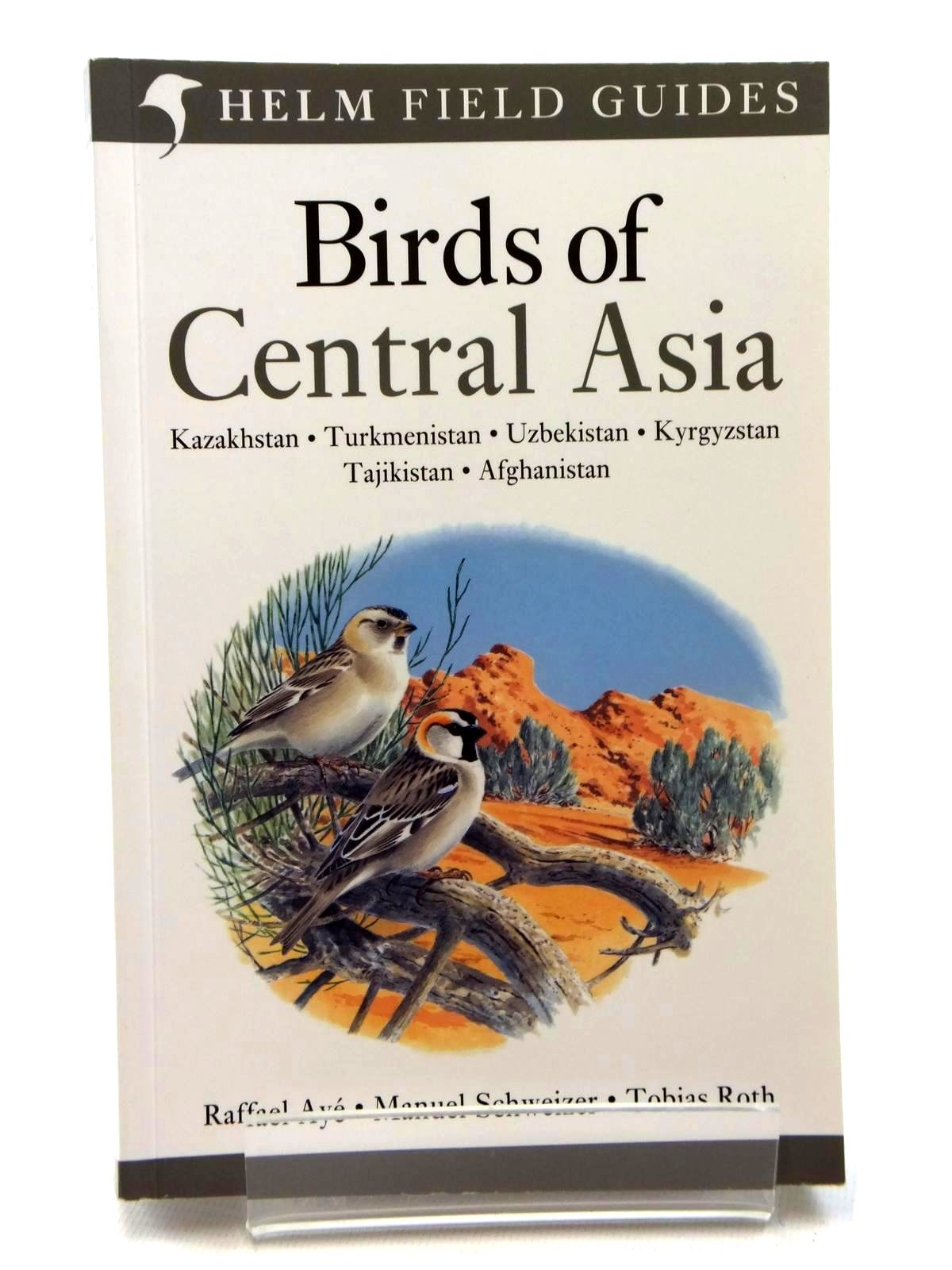 Photo of BIRDS OF CENTRAL ASIA (HELM FIELD GUIDES) written by Aye, Raffael<br />Schweizer, Manuel<br />Roth, Tobias illustrated by Nurney, Dave<br />et al., published by Christopher Helm (STOCK CODE: 1317093)  for sale by Stella & Rose's Books