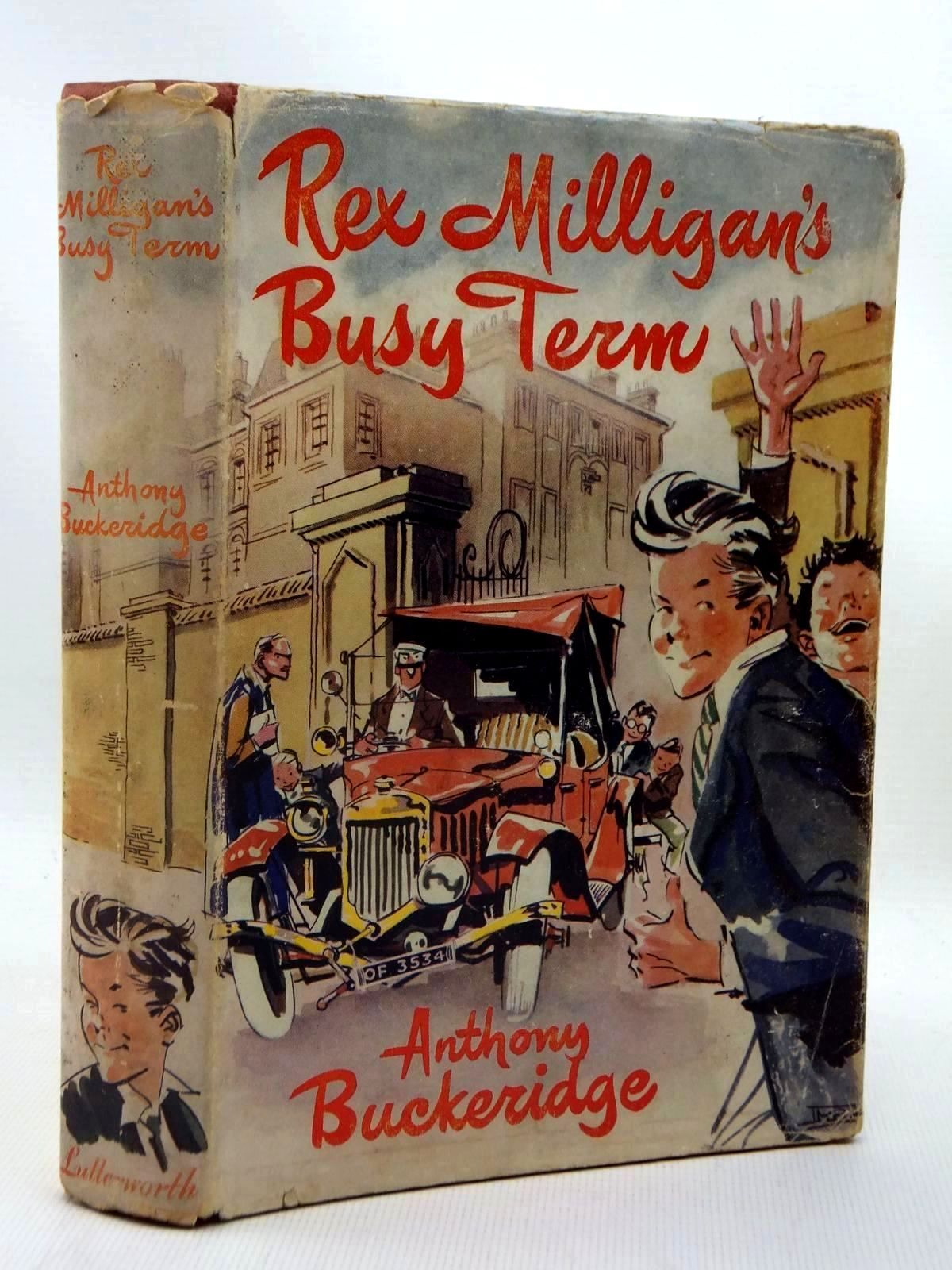 Photo of REX MILLIGAN'S BUSY TERM written by Buckeridge, Anthony illustrated by Mazure,  published by Lutterworth Press (STOCK CODE: 1317123)  for sale by Stella & Rose's Books