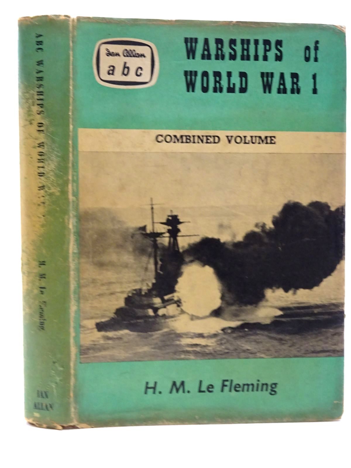 Photo of WARSHIPS OF WORLD WAR 1 COMBINED VOLUME written by Le Fleming, H.M. published by Ian Allan (STOCK CODE: 1317349)  for sale by Stella & Rose's Books