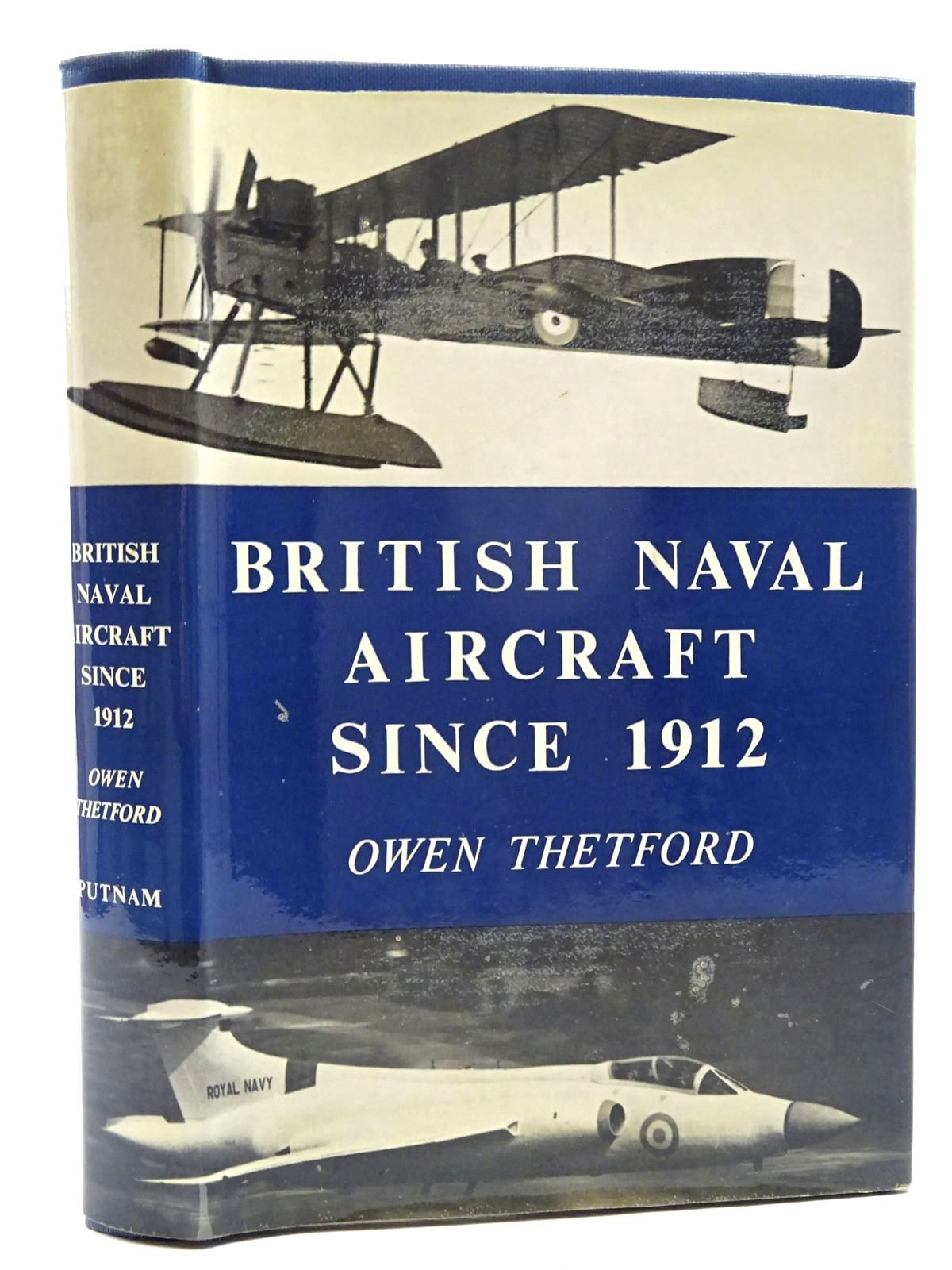 Photo of BRITISH NAVAL AIRCRAFT SINCE 1912 written by Thetford, Owen G. published by Putnam (STOCK CODE: 1317354)  for sale by Stella & Rose's Books