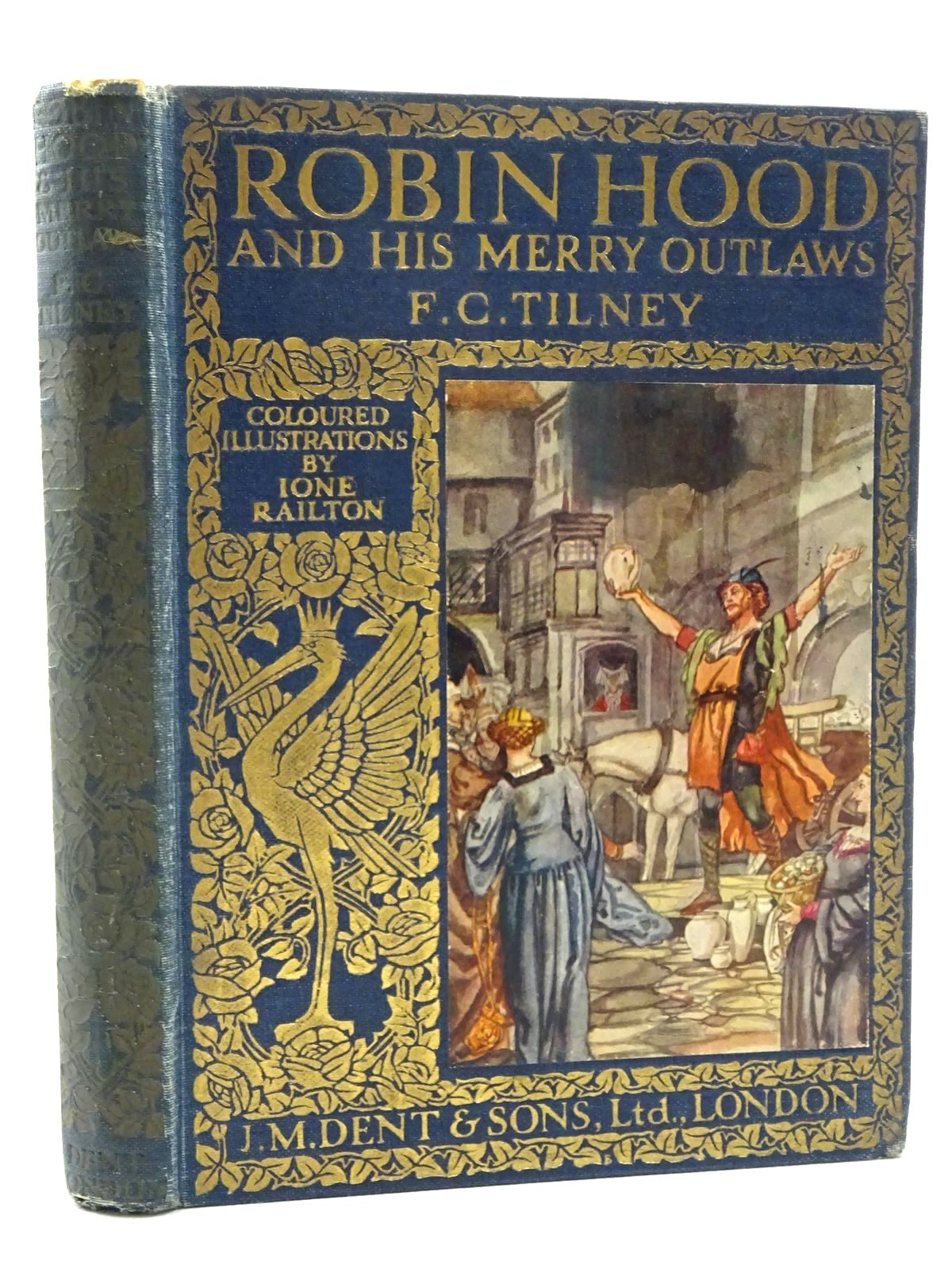 Photo of ROBIN HOOD AND HIS MERRY OUTLAWS written by Tilney, F.C. illustrated by Railton, Ione published by J.M. Dent & Sons Ltd. (STOCK CODE: 1317361)  for sale by Stella & Rose's Books