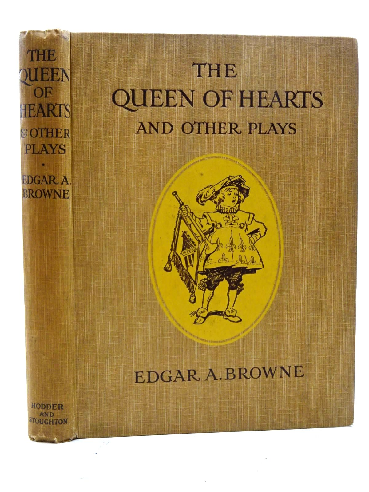 Photo of THE QUEEN OF HEARTS AND OTHER PLAYS written by Browne, Edgar A. illustrated by Browne, Gordon published by Hodder & Stoughton (STOCK CODE: 1317376)  for sale by Stella & Rose's Books