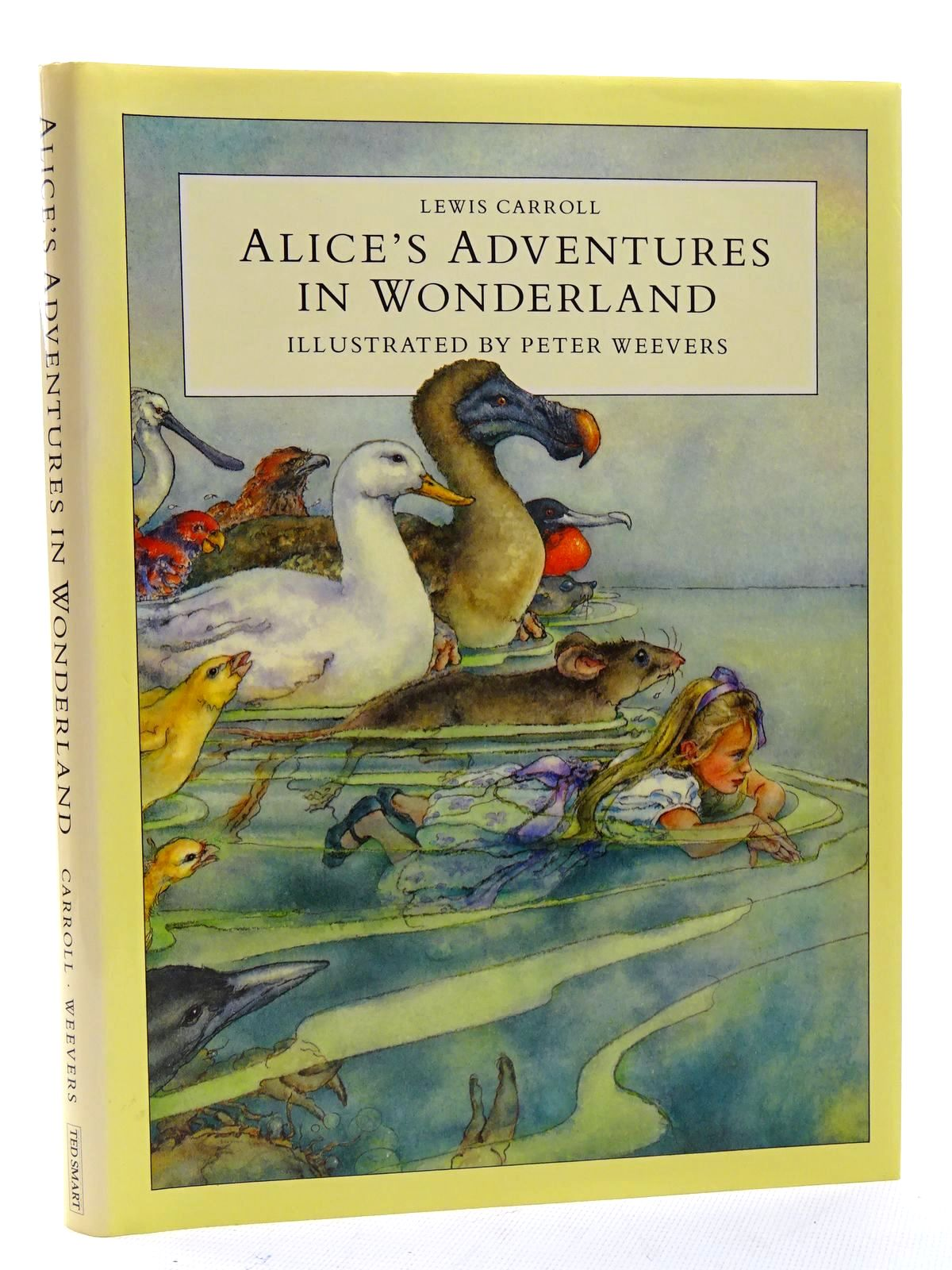 Photo of ALICE'S ADVENTURES IN WONDERLAND written by Carroll, Lewis illustrated by Weevers, Peter published by Ted Smart (STOCK CODE: 1317378)  for sale by Stella & Rose's Books