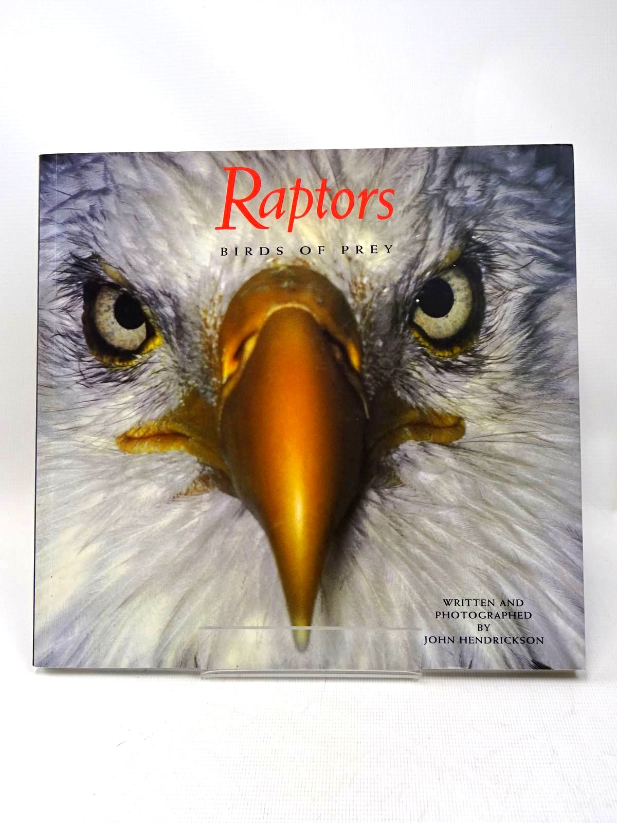 Photo of RAPTORS BIRDS OF PREY written by Hendrickson, John published by Chronicle Books (STOCK CODE: 1317460)  for sale by Stella & Rose's Books