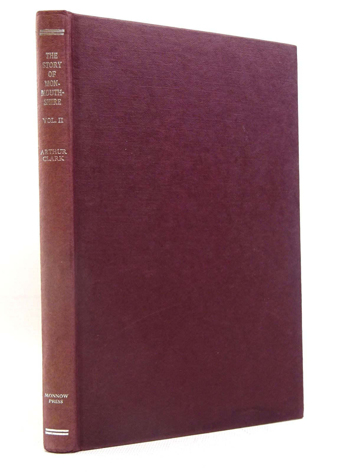 Photo of THE STORY OF MONMOUTHSHIRE VOLUME TWO written by Clark, Arthur published by Monnow Press (STOCK CODE: 1317555)  for sale by Stella & Rose's Books