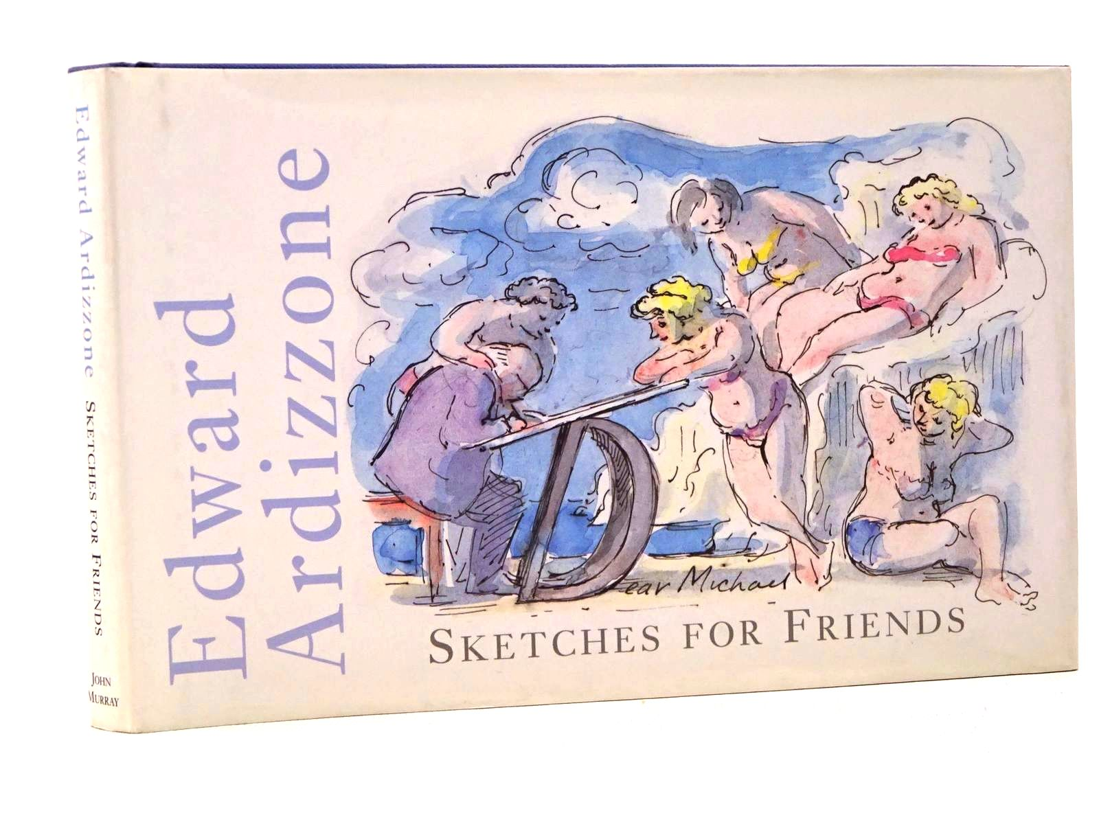 Photo of SKETCHES FOR FRIENDS written by Taylor, Judy illustrated by Ardizzone, Edward published by John Murray (STOCK CODE: 1317579)  for sale by Stella & Rose's Books