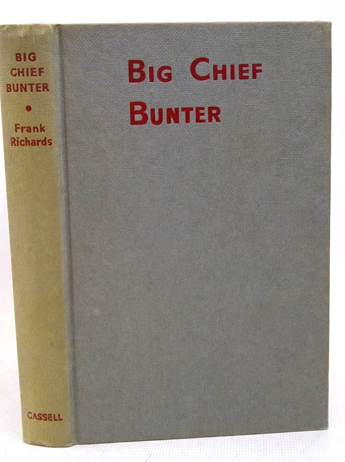 Photo of BIG CHIEF BUNTER written by Richards, Frank illustrated by Chapman, C.H. published by Cassell & Co. Ltd. (STOCK CODE: 1317681)  for sale by Stella & Rose's Books