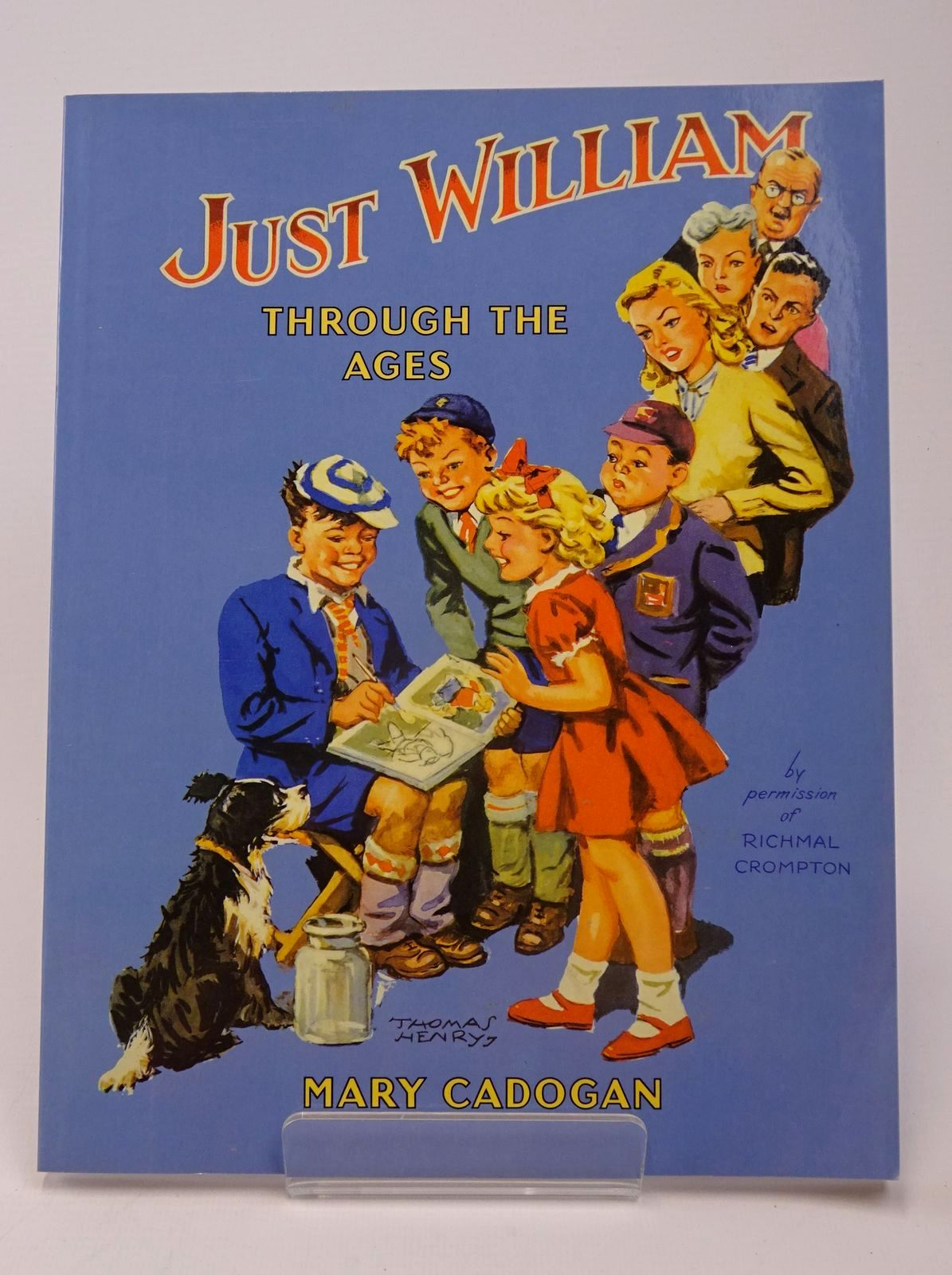 Photo of JUST WILLIAM THROUGH THE AGES written by Cadogan, Mary illustrated by Henry, Thomas published by Macmillan Children's Books (STOCK CODE: 1317738)  for sale by Stella & Rose's Books