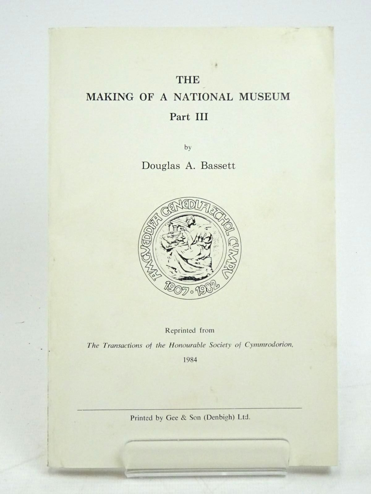 Photo of THE MAKING OF A NATIONAL MUSEUM PART III written by Bassett, Douglas A. published by The Honourable Society of Cymmrodorion (STOCK CODE: 1317967)  for sale by Stella & Rose's Books