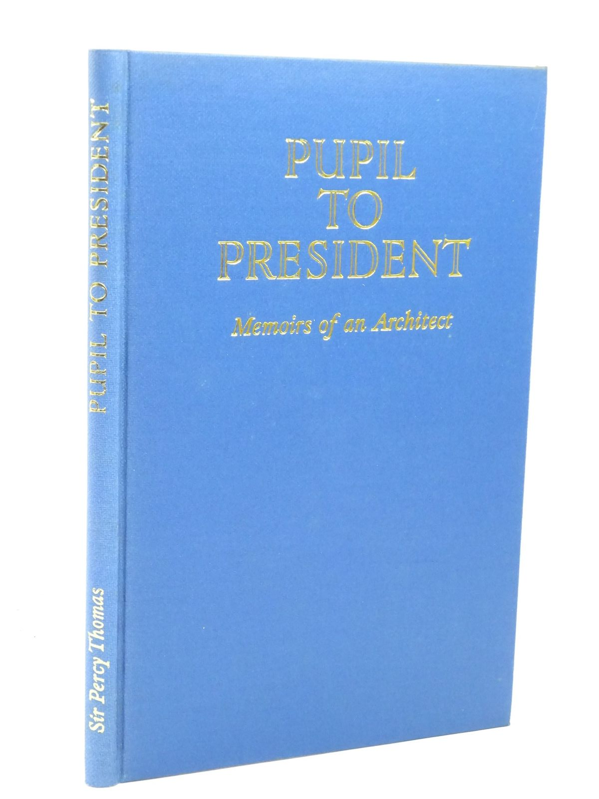 Photo of PUPIL TO PRESIDENT written by Thomas, Percy published by F. Lewis Publishers Limited (STOCK CODE: 1317973)  for sale by Stella & Rose's Books