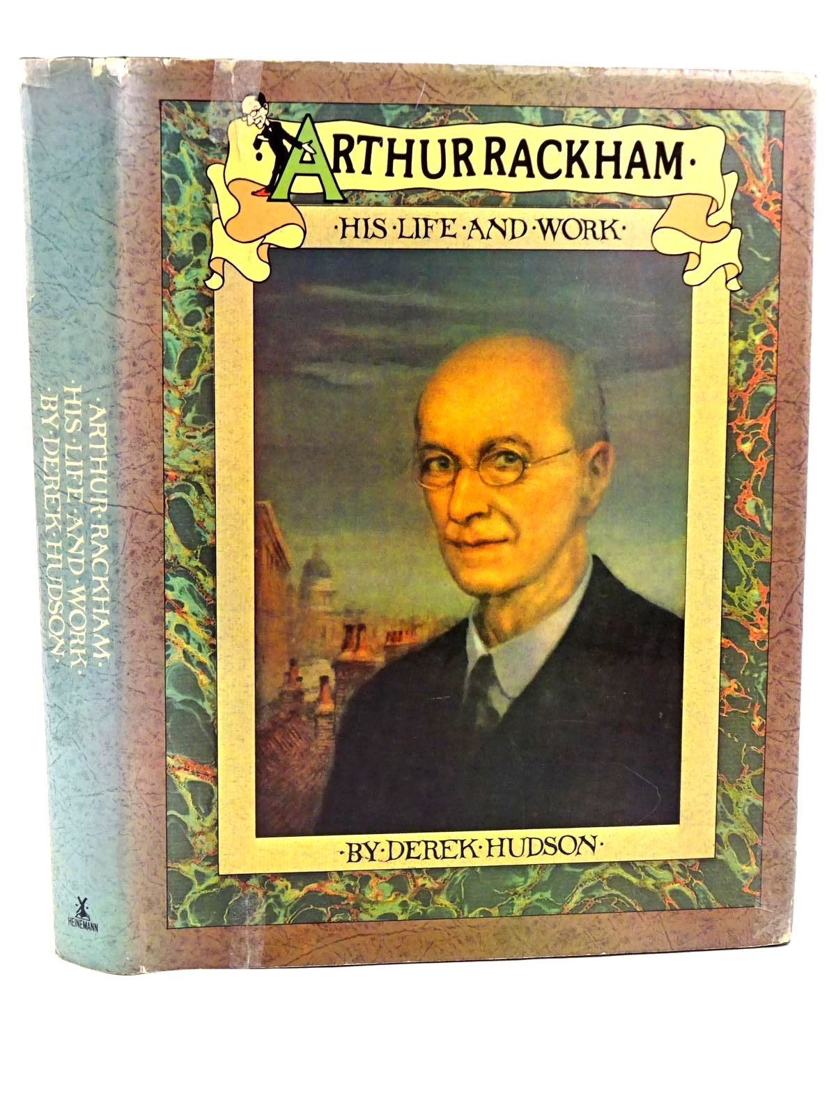 Photo of ARTHUR RACKHAM HIS LIFE AND WORK written by Hudson, Derek illustrated by Rackham, Arthur published by William Heinemann Ltd. (STOCK CODE: 1318099)  for sale by Stella & Rose's Books