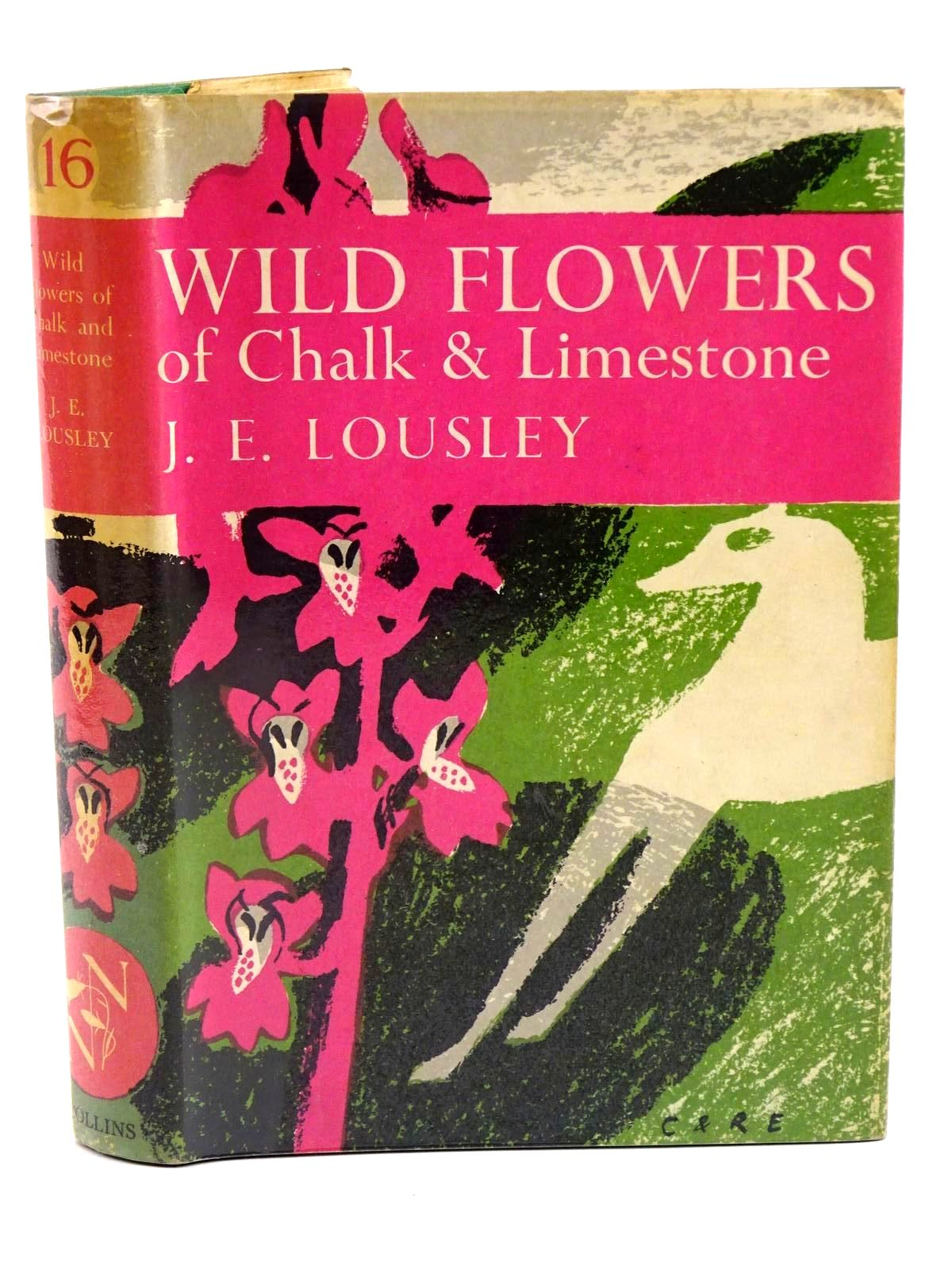 Photo of WILD FLOWERS OF CHALK & LIMESTONE written by Lousley, J.E. published by Collins (STOCK CODE: 1318118)  for sale by Stella & Rose's Books
