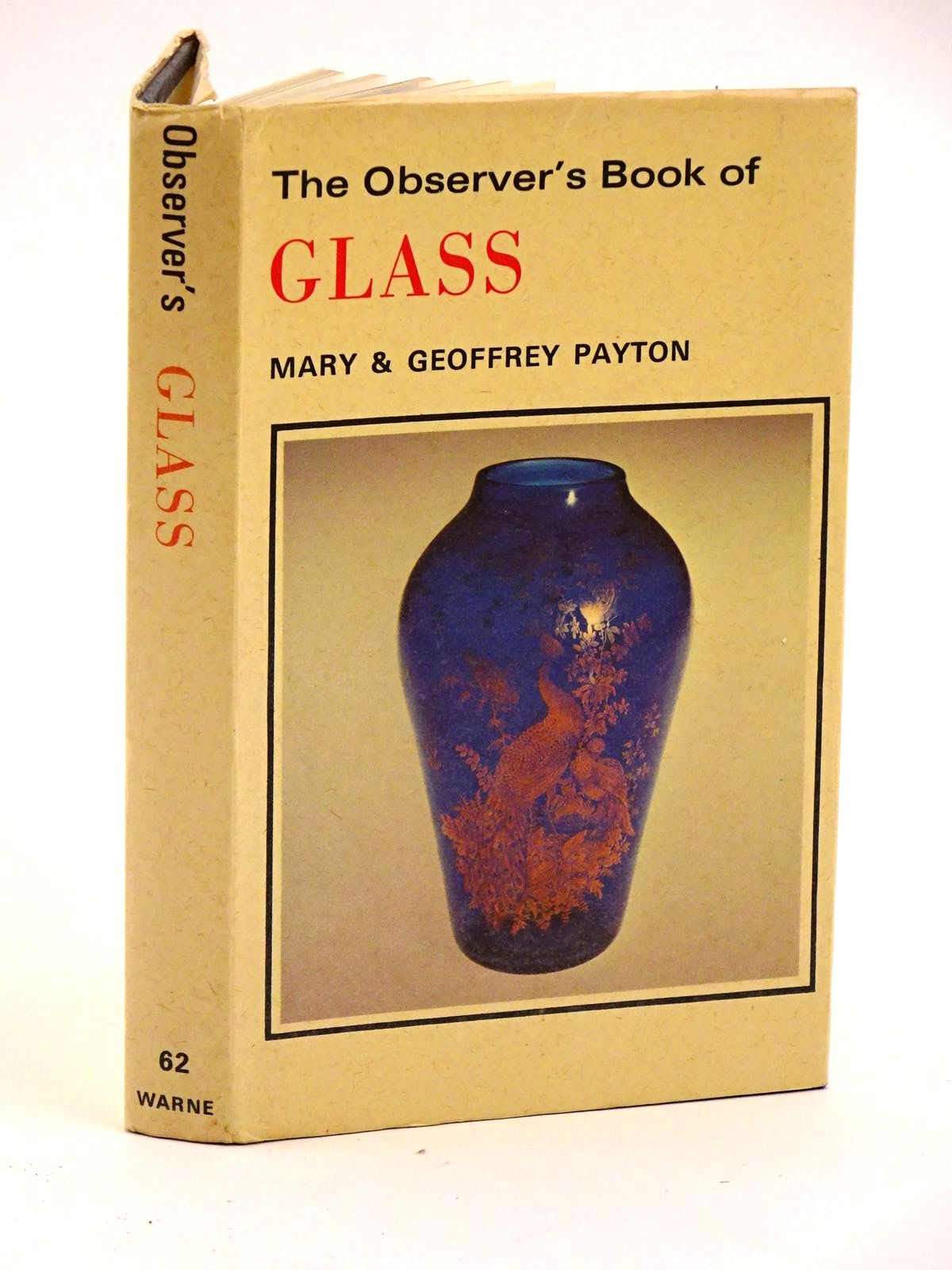 Photo of THE OBSERVER'S BOOK OF GLASS written by Payton, Mary<br />Payton, Geoffrey published by Frederick Warne & Co Ltd. (STOCK CODE: 1318134)  for sale by Stella & Rose's Books